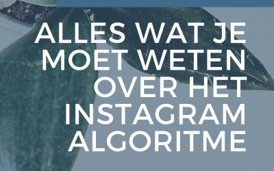 Alles wat je moet weten over het Instagram Algoritme (update 2021)